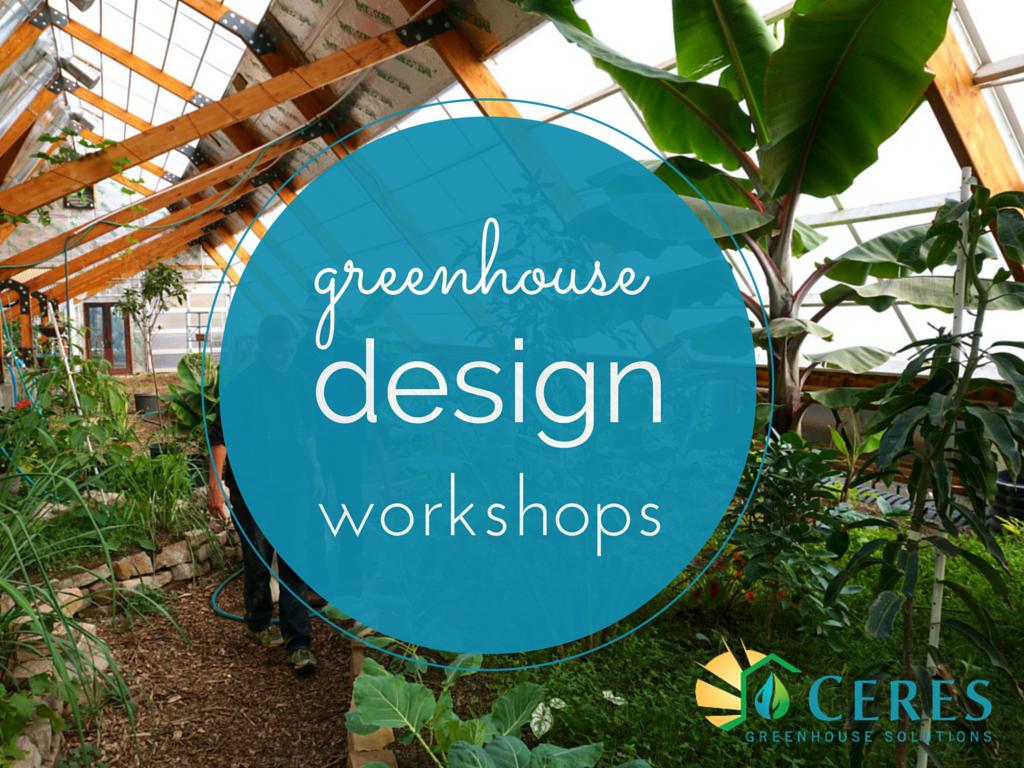 Greenhouse Design workshops